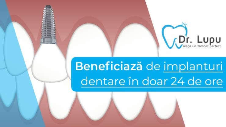 Implanturi dentare in 24 de ore
