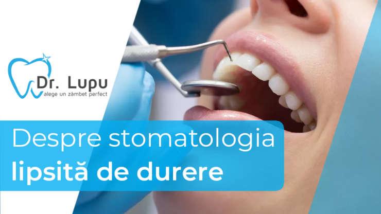 Despre stomatologia lipsite de durere
