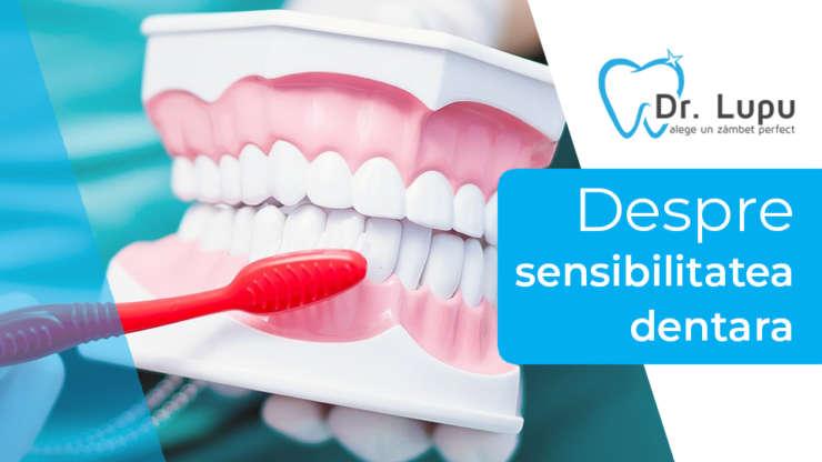 Despre sensibilitatea dentara
