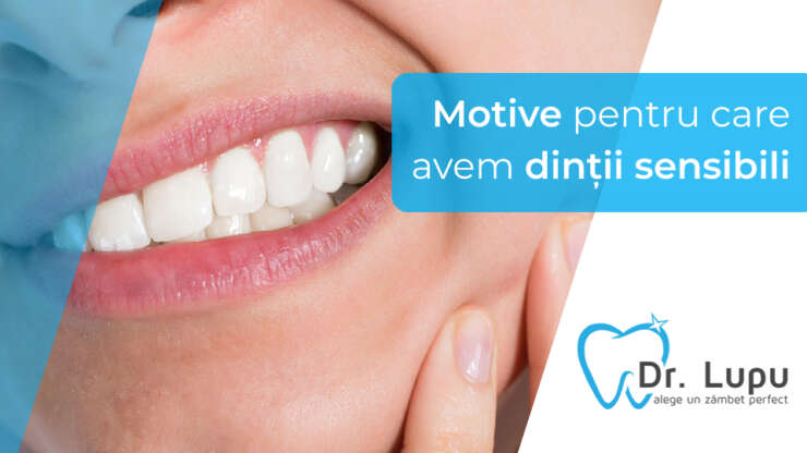Motive pentru care avem dintii sensibili